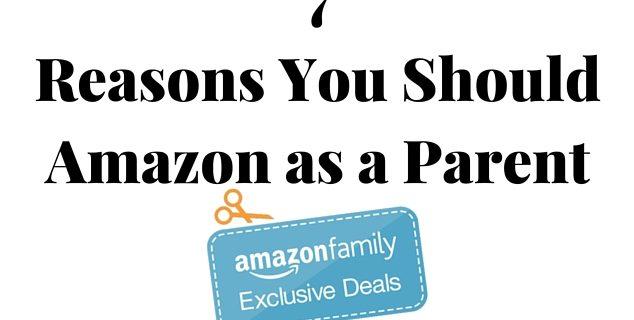 7 Reasons You Should Amazon As A Parent