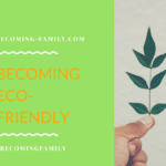 Simply Ways to Become an Eco-friendly Family