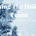 Making The Holidays Count -Things to Do in Indy