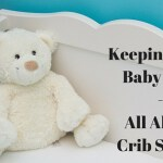 Keeping Your Baby Safe: All About Crib Safety