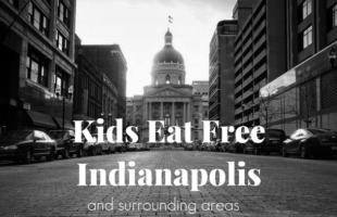 Kids Eat Free Indianapolis and Surrounding Areas