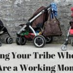 Building Your Tribe When You Are a Working Mom