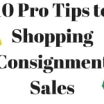 10 Pro Tips To Shopping Consignment Sales