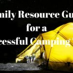 Your How to Family Resource Guide for a Successful Camping Trip