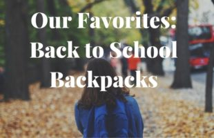Our Favorites: Back to School Backpacks