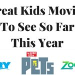 Great Kids Movies To See So Far This Year