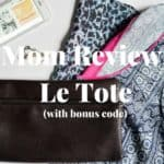 Mom Review: Le Tote