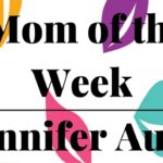 Mom of the Week: Jennifer Auer