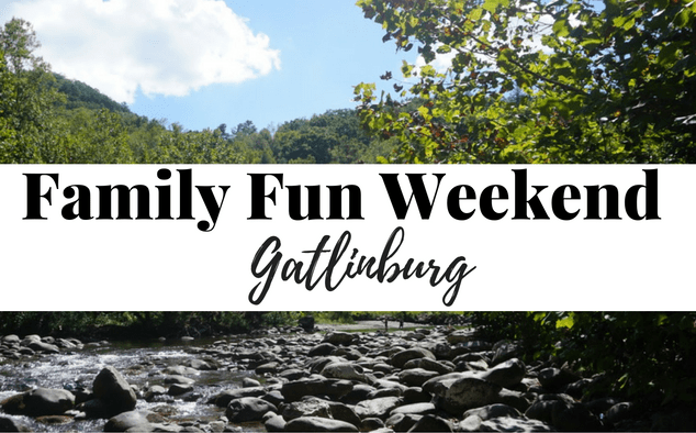 Family Weekend to Gatlinburg, Tennessee