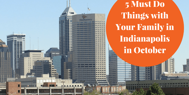 Looking for something to do with the family in August in Indianapolis, here's the 5 Indianapolis Family Things to Do in October