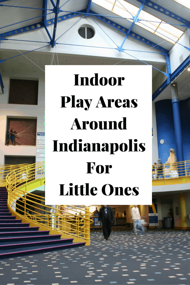 Great indoor places for kids (toddlers) under 2 in the Indianapolis and surrounding areas.