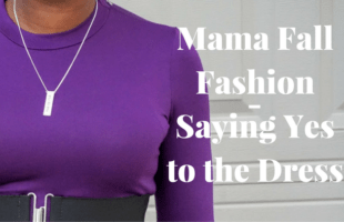 Mama Fall Fashion, Saying Yes to the Dress