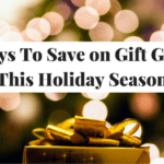 3 Ways To Save on Gift Giving This Holiday Season