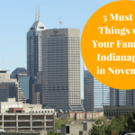 5 Must Do Things in Indianapolis in November