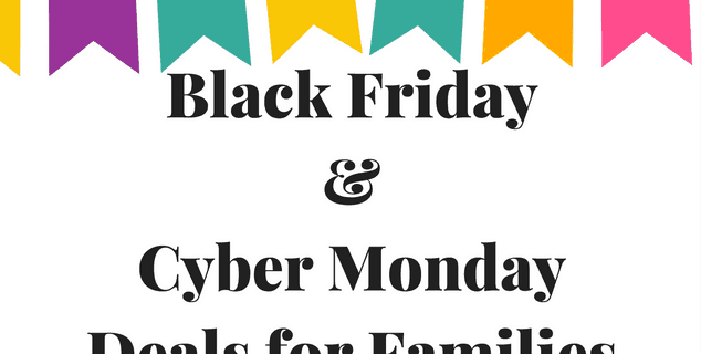Black Friday & Cyber Monday Deals for Families
