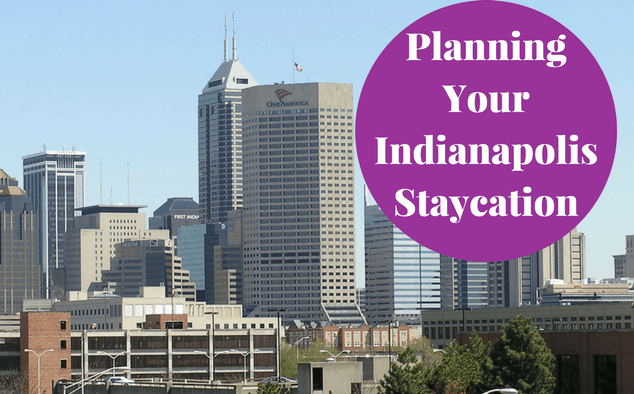Staycation Indianapolis