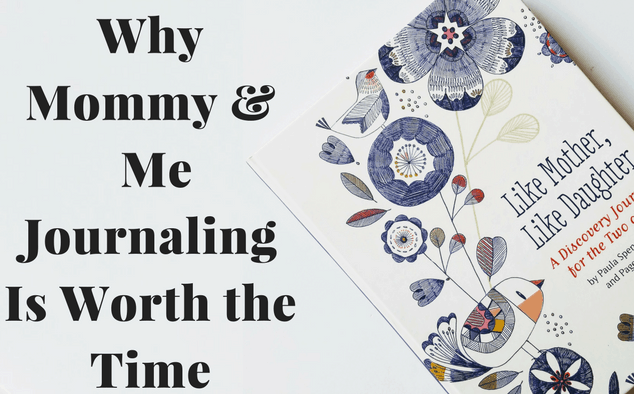 Why Mommy and Me Journaling Is Worth the Time