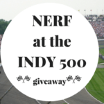 NERF at the INDY 500 + Giveaway