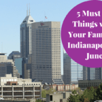 5 Things to Do in Indianapolis with Your Family in June