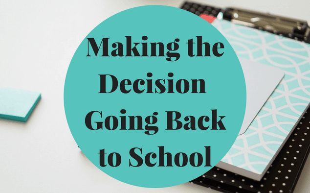 Making the Decision Going Back to School as a Mom