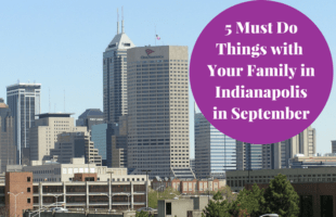 Looking for something to do with the family in September in Indianapolis, here's the 5 Indianapolis Family Things to Do in September