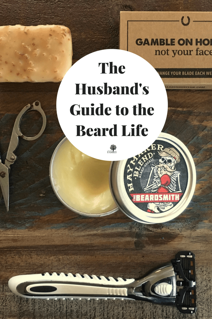 The Husband's Guide to the Beard Life