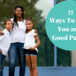 Ways To Know You are a Good Parent
