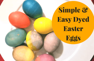 Simple & Easy Dyed Easter Eggs