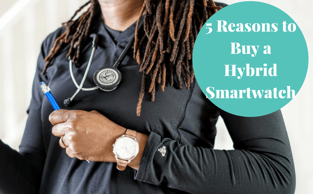 5 Reasons Why You Need to Buy a Hybrid Smartwatch