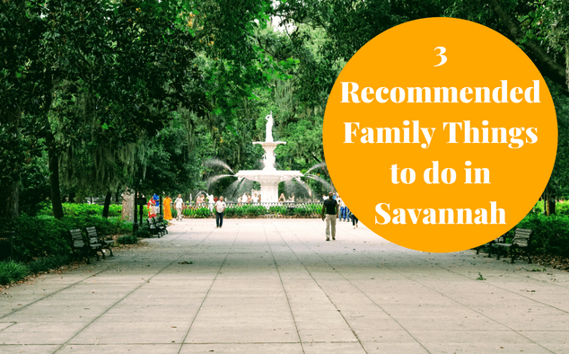 3 Recommended Family Things to do in Savannah