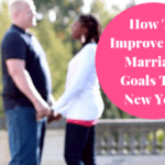 How To Improve Your Marriage Goals This New Year