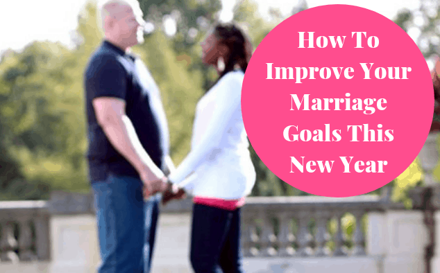 Ways to Improve Your Marriage Goals