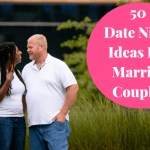 50 Date Night Ideas For Married Couples