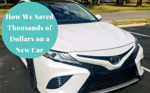 How We Saved Thousands of Dollars on a New Car