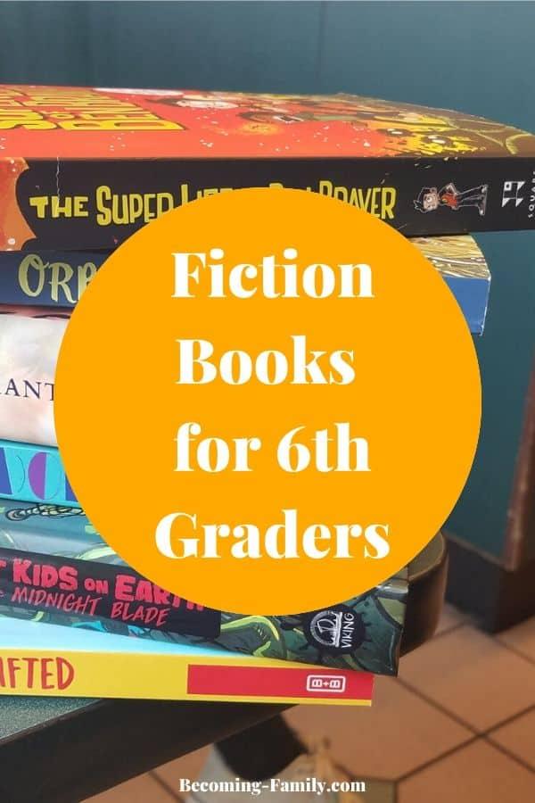 Fiction Books for 6th Graders #ReadingBooks #BooksforSixthGrade #SixthGrader #TweenBooks #Tweens